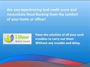 1 Hour Quick Loans- Fast Way To Terminate Bad Fiscal Issue