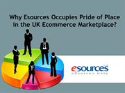 Why Esources Occupies Pride of Place in the UK Ecommerce Marketplace