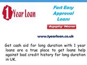 1 Year Loans- ObtainsFunds For Long Duration With Bad Credit