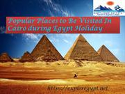Popular Places to Be Visited In Cairo during Egypt Holiday