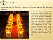 Foundries Are Still Fond Of Investment Casting Method Complex Designs