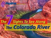 The 7 Sights to See Along the Colorado River