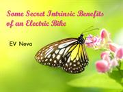 Some Secret Intrinsic Benefits of an Electric Bike