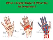 What is Trigger Finger & What Are Its Symptoms!