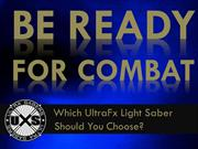 Which UltraFx Light Saber Should You Choose
