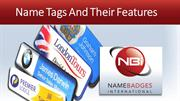 Name Tags and Their Features