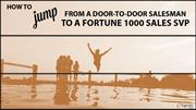 How to Jump From a Door-to-Door Salesman to a Fortune 1000 Sales SVP