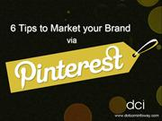 6 Tips to Market your Brand via Pinterest
