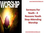 Sermons For Youth - 4 Reasons Youth Stop Attending Worship