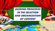 GUIDING PRINCIPLES IN THE SELECTION ANDORGANIZATION OF CONTENT