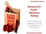 Sermons For Youth - Dynamite Fishing