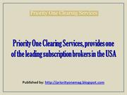 Priority One Clearing Services, provides one of the leading subscripti