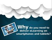 Why Do You Need to Deliver E-learning on Mobiles and Tablets?