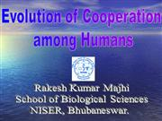 Evolution of Cooperation among Humans