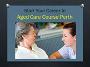 Start Your Career In Aged Care Course Perth