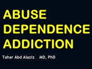 ABUSE.DEPENDECE.ADDICTION
