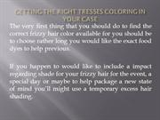 Getting the Right Tresses Coloring in your case