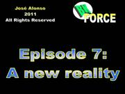 BK Force. Episode 7. A new reality