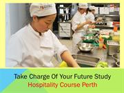 Take Charge Of Your Future Study Hospitality Course Perth