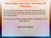 Goran Rajsic Discloses The Power Of Potassium