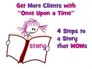 Once Upon a Time... How to Get More Clients by Telling Stories