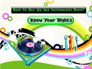 Want To Buy Hip Hop Instrumental Beats?Know your rights