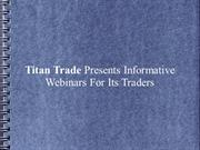 Titan Trade Presents Informative Webinars For Its Traders