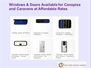 Windows & Doors Available for Canopies and Caravans at Affordable Rate
