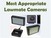 Most Appropriate Lawmate Cameras