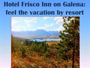 Hotel Frisco Inn on Galena: feel the vacation by resort