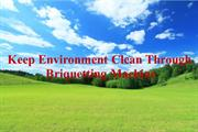 Keep Environment Clean Through Briquetting Machine