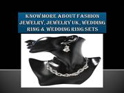 Know More About Fashion Jewelry, Jewelry UK, Wedding Ring