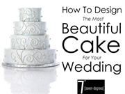 How to design the most beautiful cake for your wedding