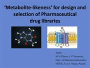 Metabolite likeness for selection of Pharmaceutical drug libraries