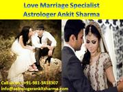 Suffering From Love Marriage Problem? Love Marriage Specialist Is Here