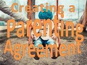 Creating a Parenting Agreement