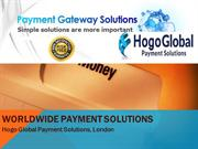 Worldwide Payment Solutions by Hogo Global Payment Solutions, London