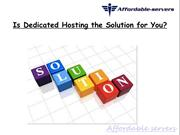 Is Dedicated Hosting the Solution for You