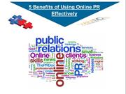 5 Benefits of Using Online PR Effectively