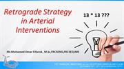 Retrograde Strategy in Arterial Interventions