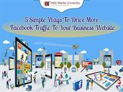5 Simple Ways To Drive More Facebook Traffic To Your Business Website