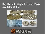 Buy Durable Staple Extruder Parts Available Online