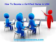 10 Necessary Steps To Become a Certified Nurse in USA