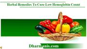 Herbal Remedies To Cure Low Hemoglobin Count