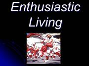 Enthusiastic Living