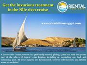 Get the luxurious treatment in the Nile river cruise