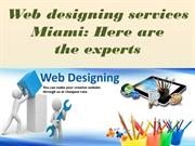 Web designing services Miami: Here are the experts