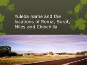 Yuleba name and the locations of Roma, Surat, Miles and Chinchilla