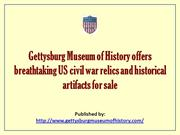 Gettysburg Museum of History offers breathtaking US civil war relics a