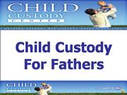 Father's Child Custody | You Can WIN !!!
